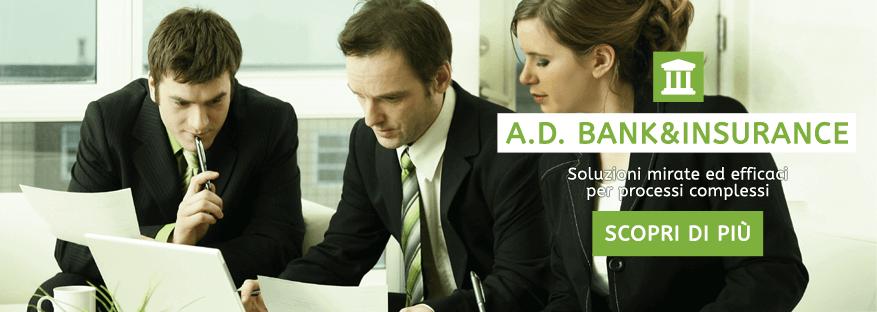 A.D.Bank & Insurance Soluzioni mirate ed efficaci per processi complessi