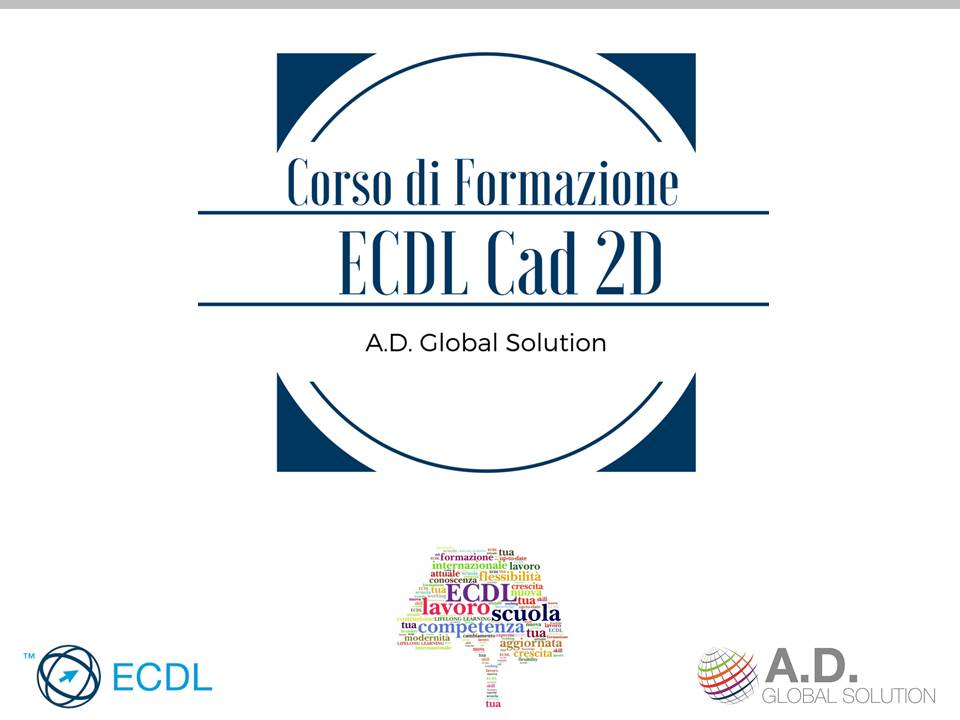 ECDL CAD 2D A.D. GLOBAL SOLUTION